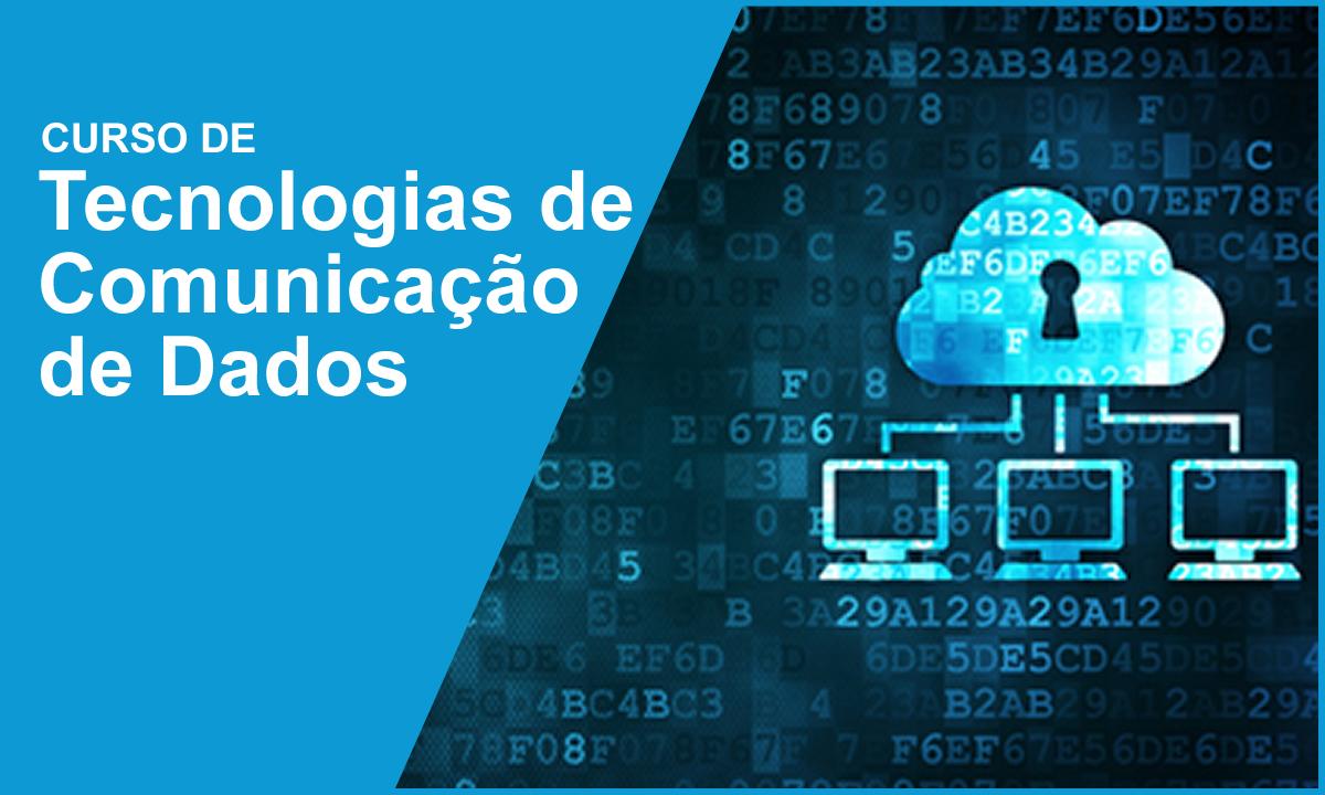 Curso de Tecnologia de Comunicação de Dados